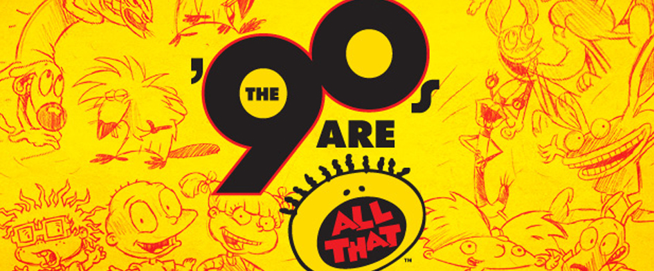 90s ARE ALL THAT NIGHT PRESENTED BY NICKELODEON