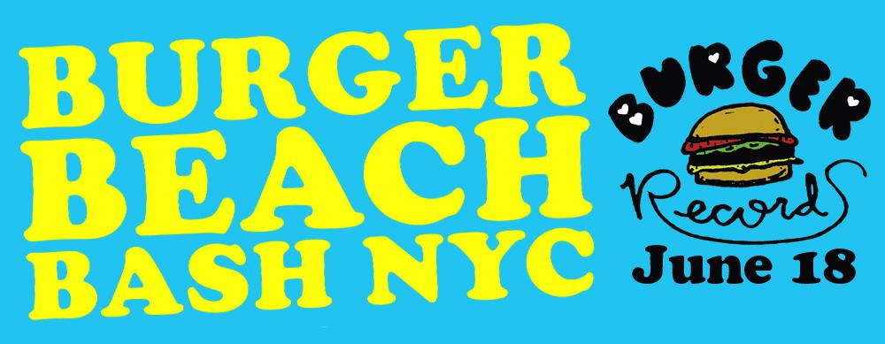 BURGER BEACH BASH NYC - JUNE 18th