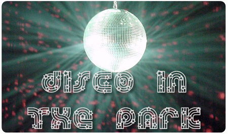 DISCO IN THE PARK - JULY 23RD