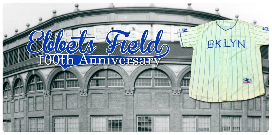 EBBETS FIELD 100th ANNIVERSARY CELEBRATION - AUGUST 29th