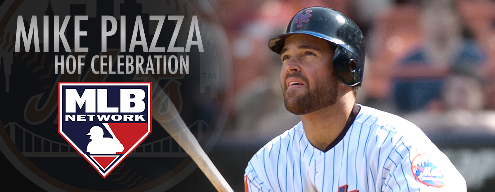 CELEBRATE MIKE PIAZZA ON SUNDAY, JULY 24