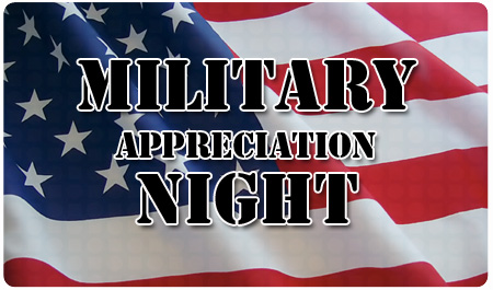 MILITARY APPRECIATION NIGHT - JULY 21st