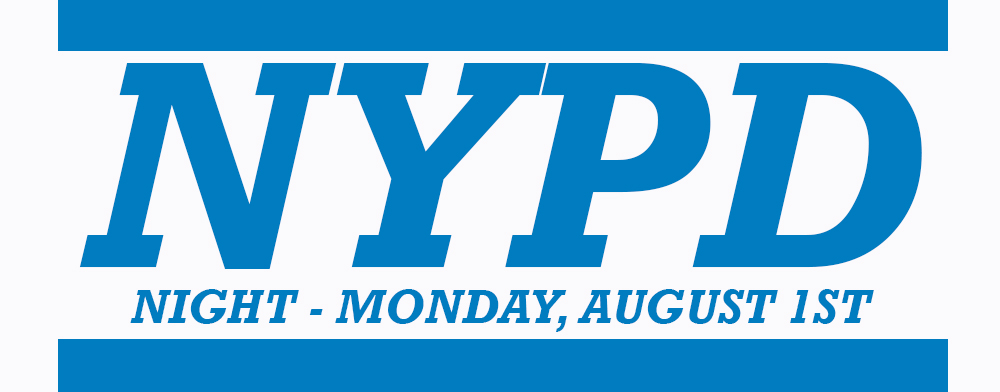 NYPD NIGHT - AUGUST 1st