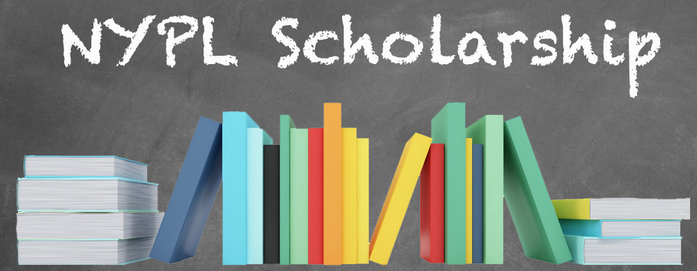 NOW ACCEPTING APPLICATIONS FOR NYPL SCHOLARSHIP